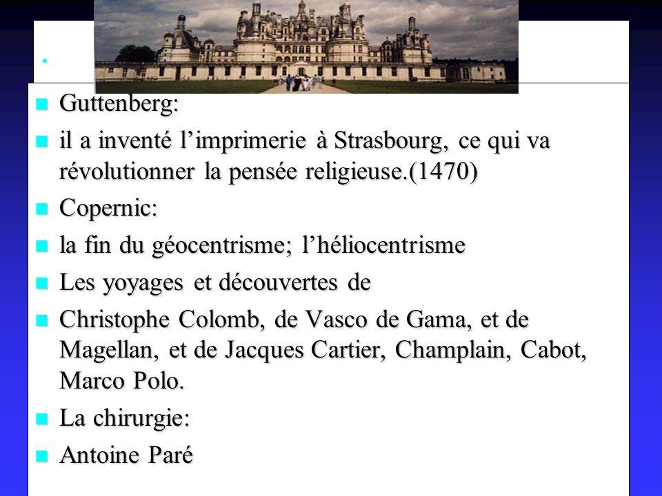 . Guttenberg: il a inventé l'imprimerie à Strasbourg, ce qui va révolutionner la pensée religieuse.(1470)