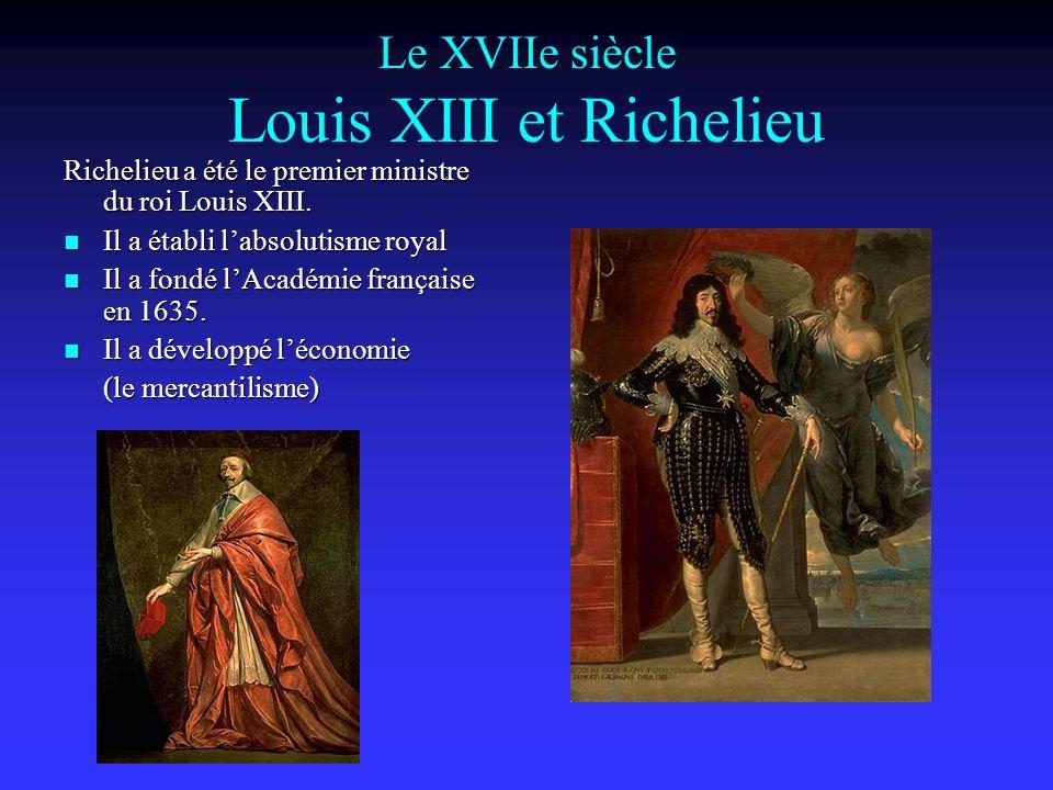 Le XVIIe siècle Louis XIII et Richelieu