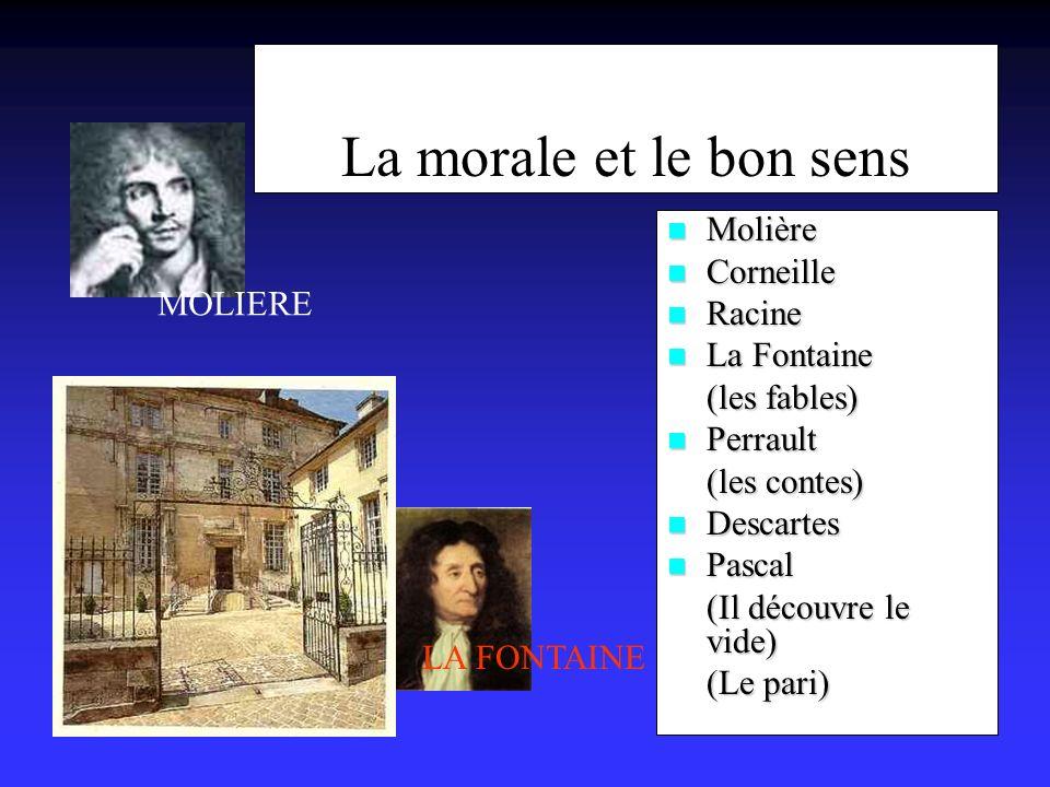 La morale et le bon sens Molière Corneille Racine La Fontaine MOLIERE