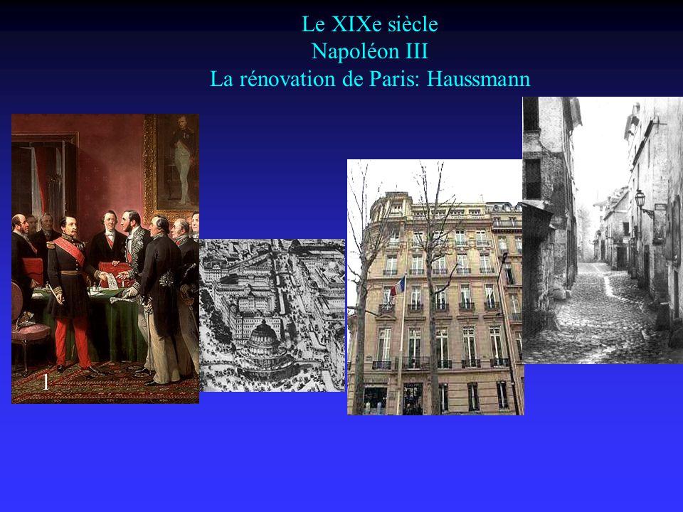 Le XIXe siècle Napoléon III La rénovation de Paris: Haussmann