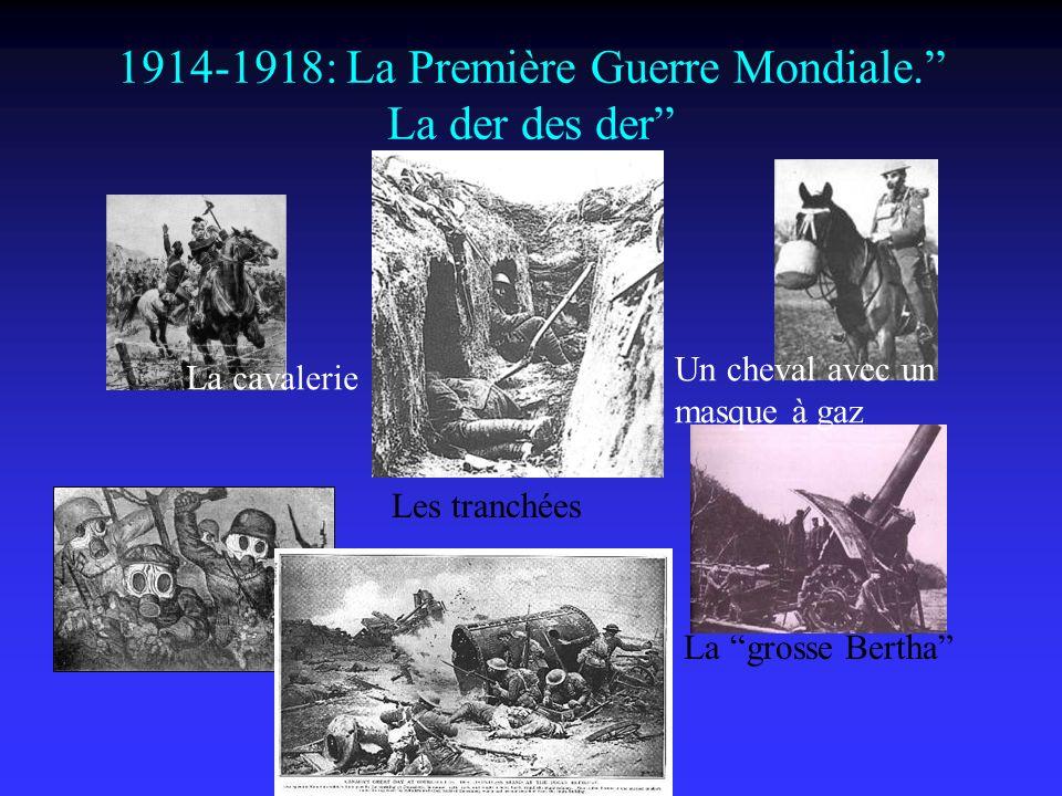 1914-1918: La Première Guerre Mondiale. La der des der