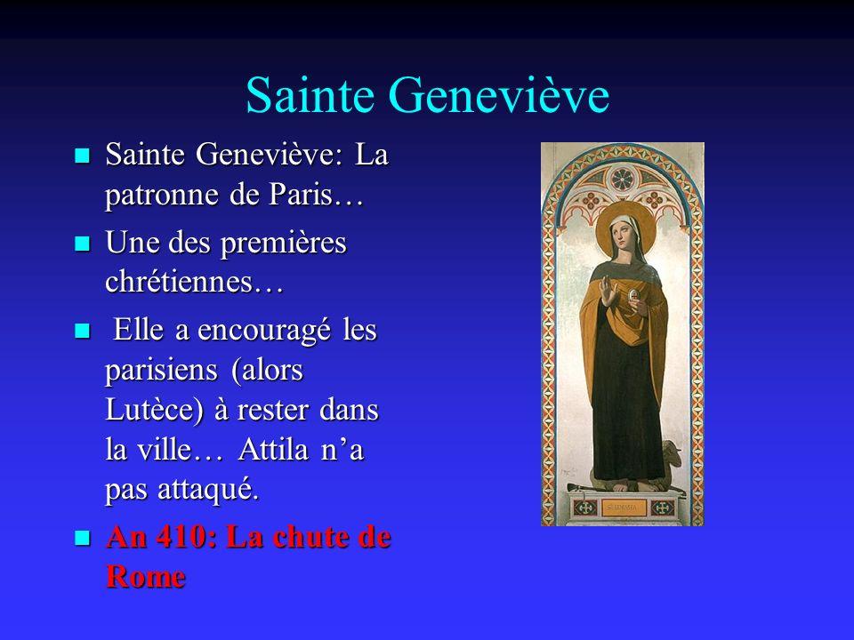 Sainte Geneviève Sainte Geneviève: La patronne de Paris…