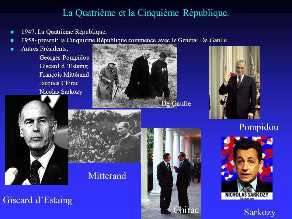 La Quatrième et la Cinquième République.