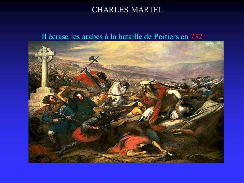 Il écrase les arabes à la bataille de Poitiers en 732