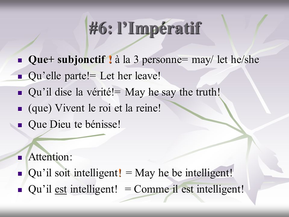 #6: l'Impératif Que+ subjonctif ! à la 3 personne= may/ let he/she