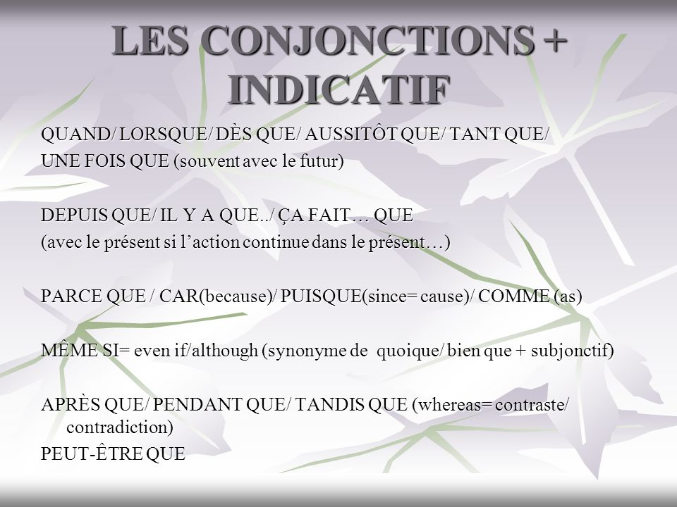 LES CONJONCTIONS + INDICATIF
