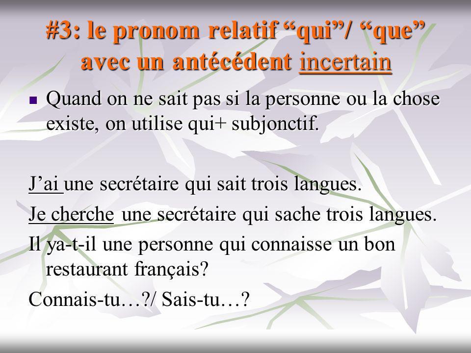 #3: le pronom relatif qui / que avec un antécédent incertain