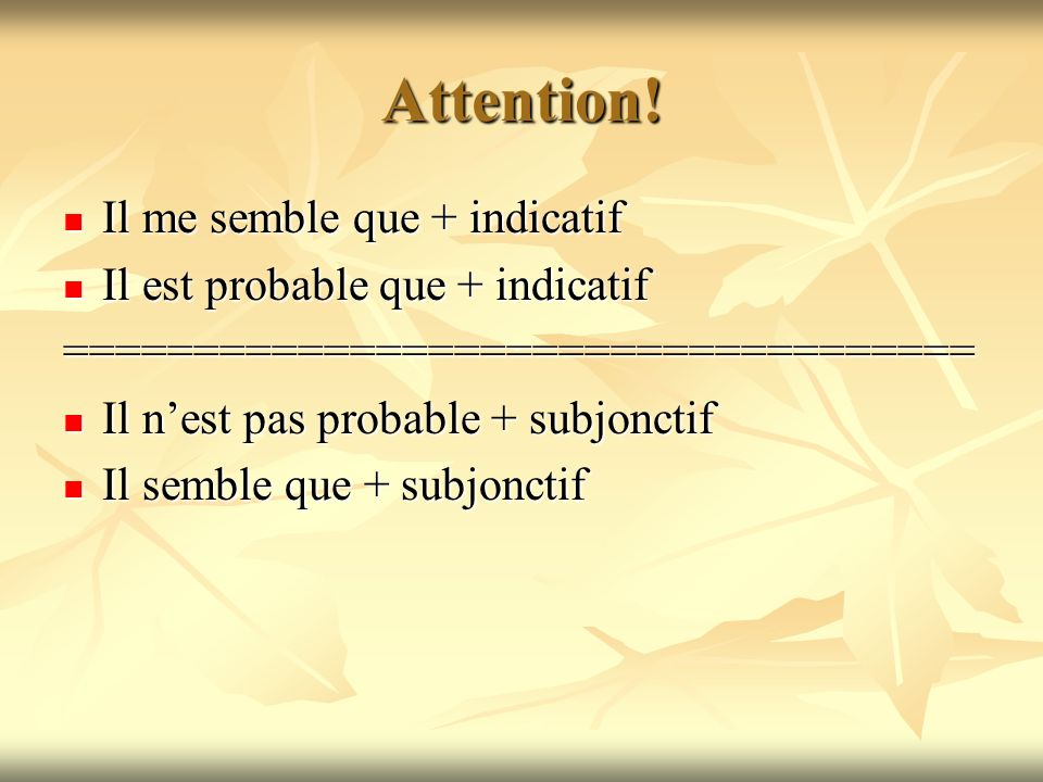 Attention! Il me semble que + indicatif