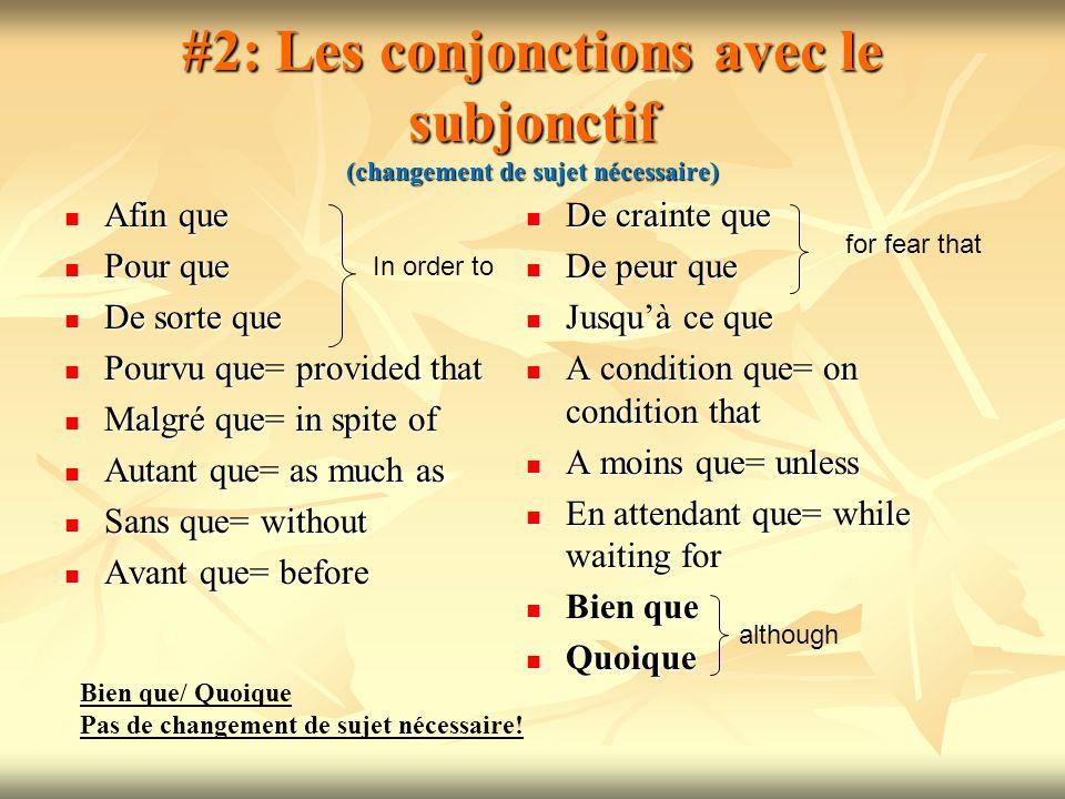 #2: Les conjonctions avec le subjonctif (changement de sujet nécessaire)