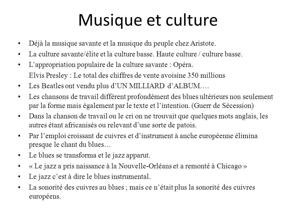 Musique et culture Déjà la musique savante et la musique du peuple chez Aristote.