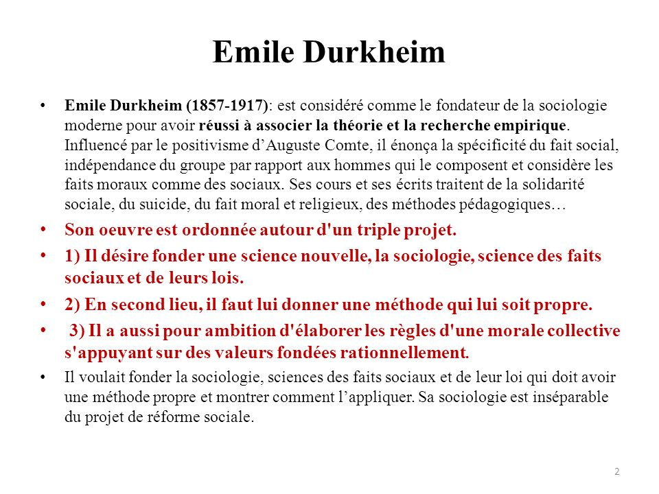 Emile Durkheim Son oeuvre est ordonnée autour d un triple projet.
