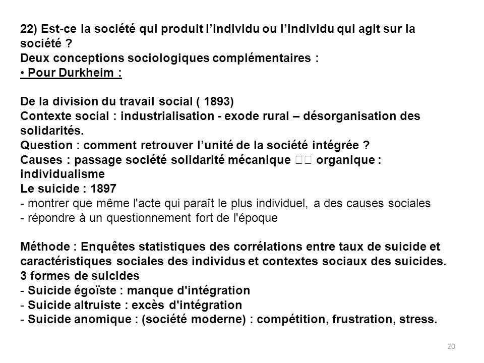 22) Est-ce la société qui produit l'individu ou l'individu qui agit sur la société