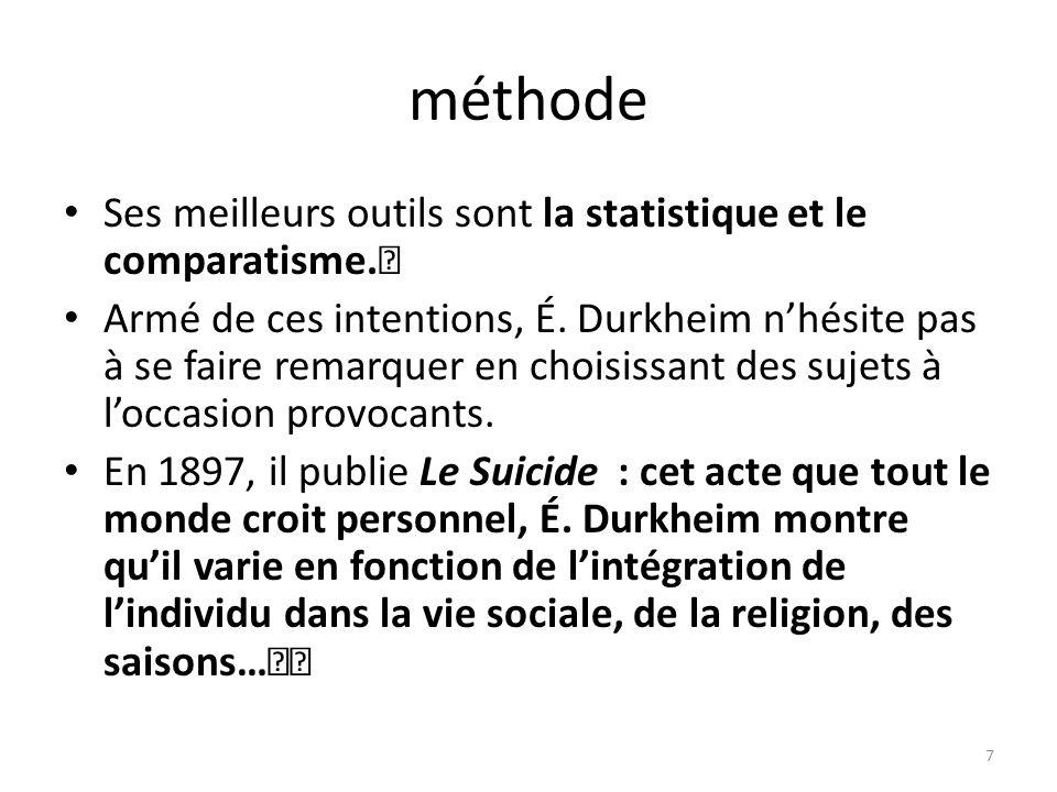 méthode Ses meilleurs outils sont la statistique et le comparatisme.