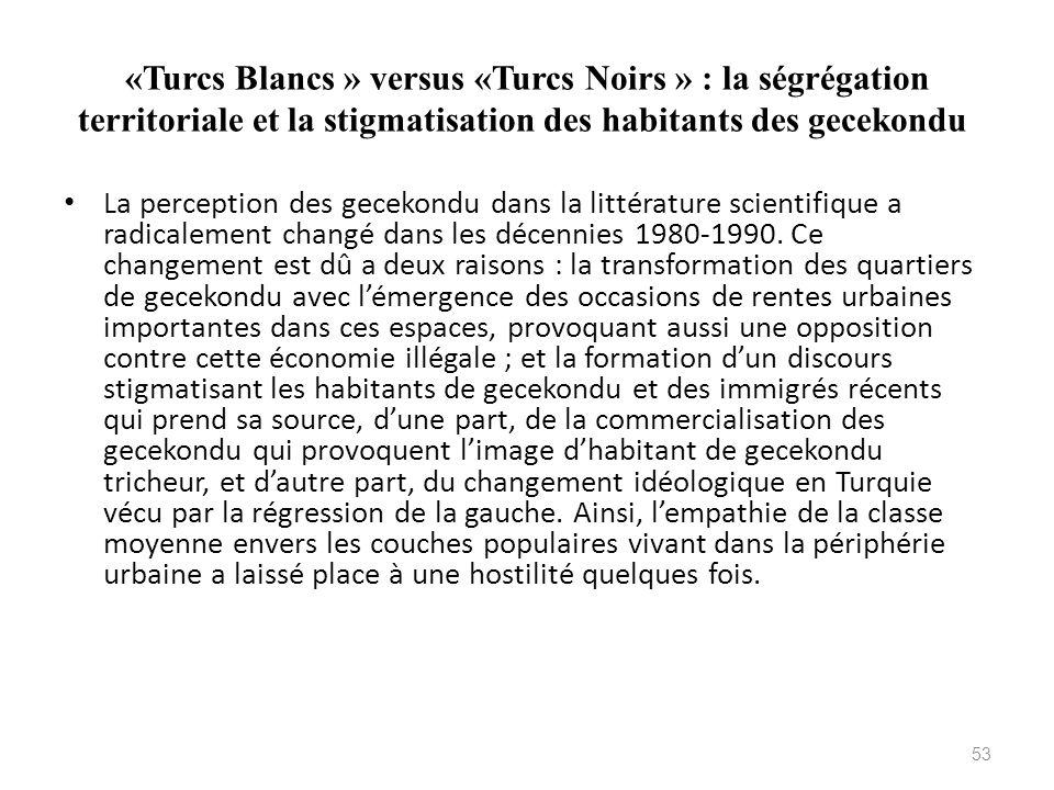 «Turcs Blancs » versus «Turcs Noirs » : la ségrégation territoriale et la stigmatisation des habitants des gecekondu