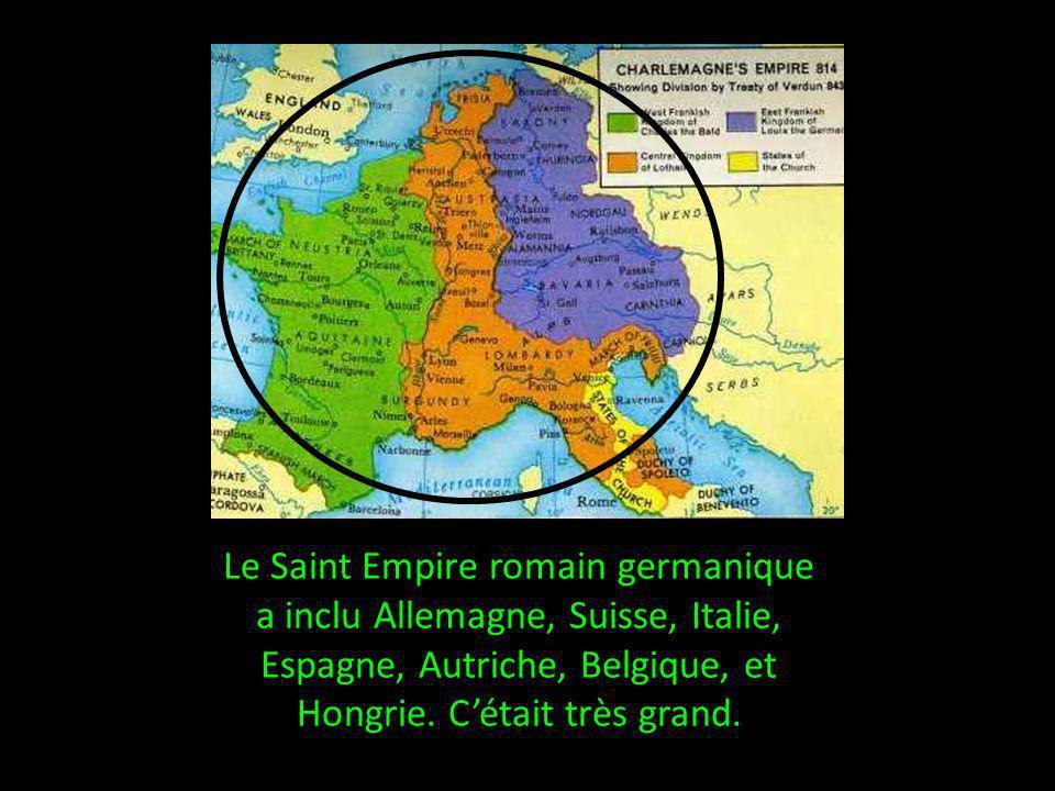 Le Saint Empire romain germanique a inclu Allemagne, Suisse, Italie, Espagne, Autriche, Belgique, et Hongrie.