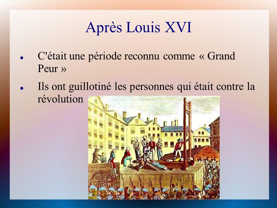 Après Louis XVI C était une période reconnu comme « Grand Peur »
