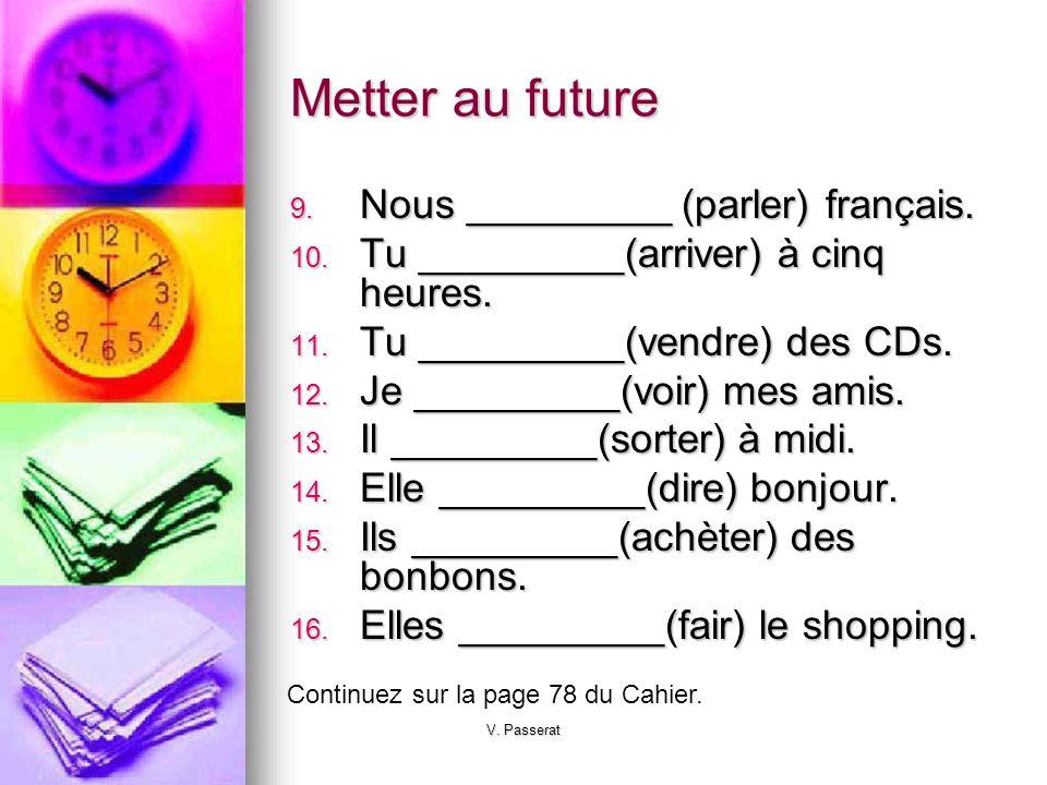 Metter au future Nous _________ (parler) français.