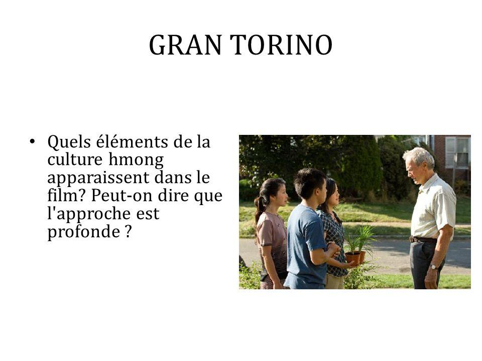 GRAN TORINOQuels éléments de la culture hmong apparaissent dans le film.