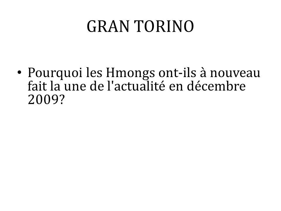 GRAN TORINO Pourquoi les Hmongs ont-ils à nouveau fait la une de l actualité en décembre 2009