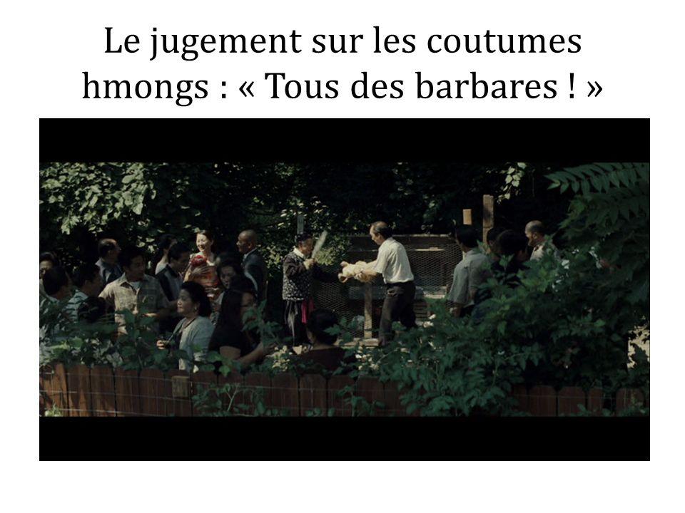 Le jugement sur les coutumes hmongs : « Tous des barbares ! »