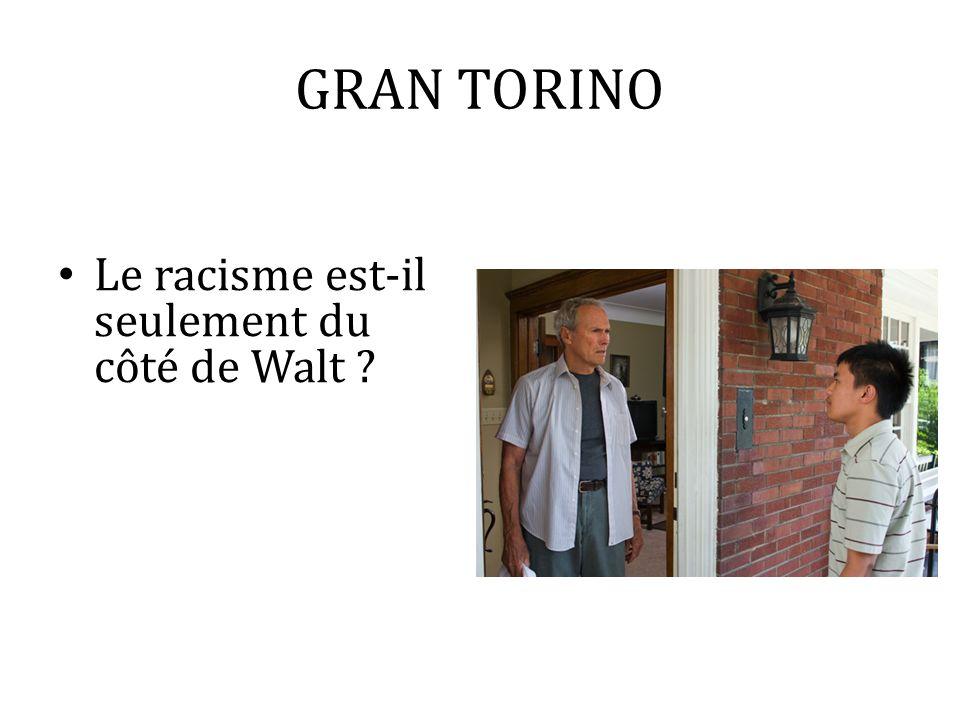GRAN TORINO Le racisme est-il seulement du côté de Walt