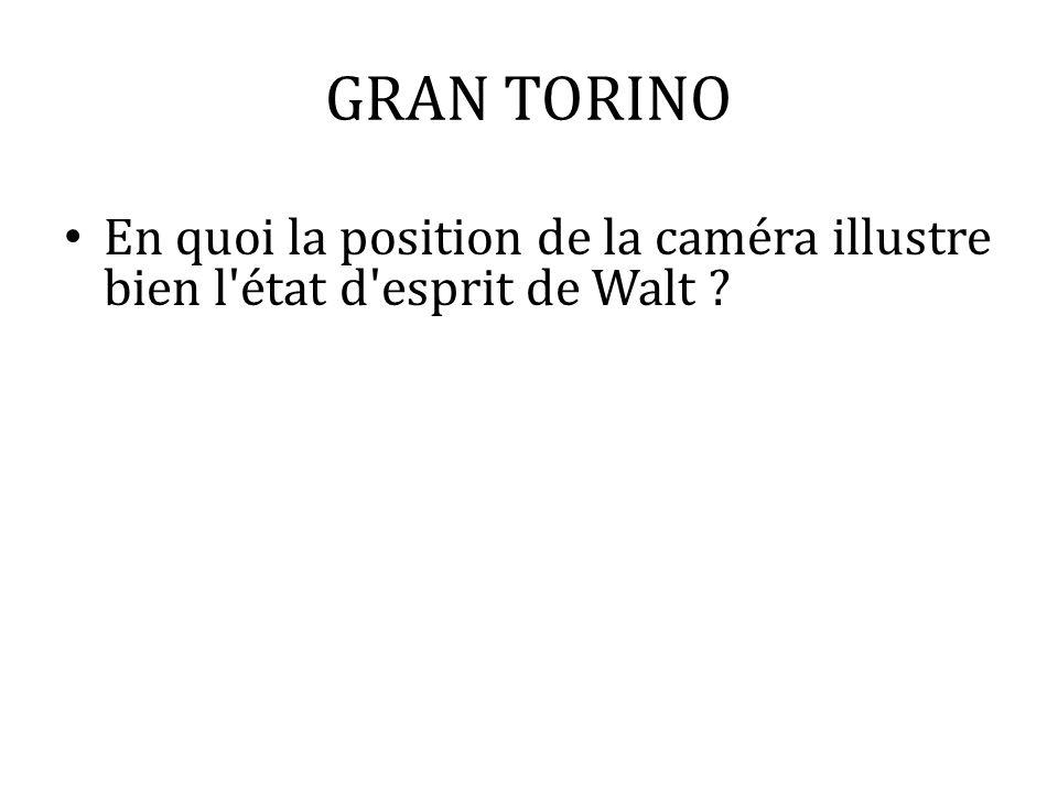 GRAN TORINO En quoi la position de la caméra illustre bien l état d esprit de Walt
