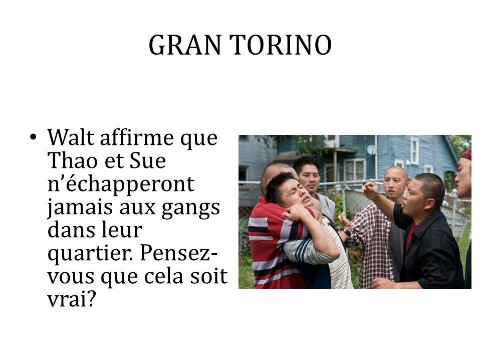 GRAN TORINO Walt affirme que Thao et Sue n'échapperont jamais aux gangs dans leur quartier.