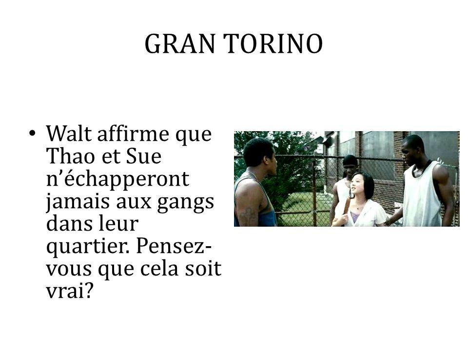 GRAN TORINOWalt affirme que Thao et Sue n'échapperont jamais aux gangs dans leur quartier.