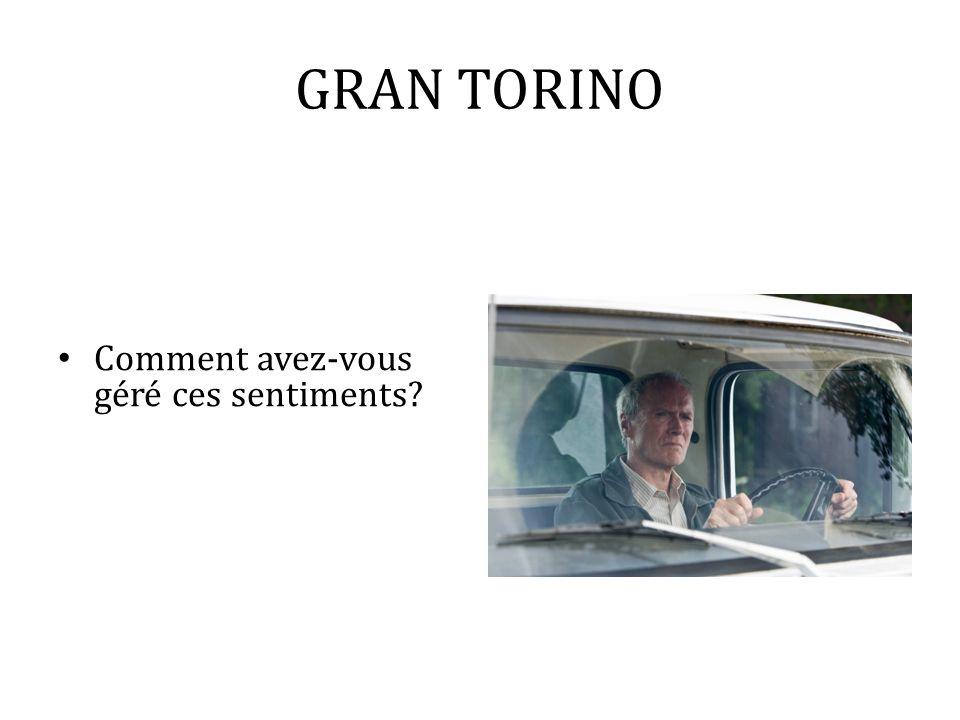 GRAN TORINO Comment avez-vous géré ces sentiments