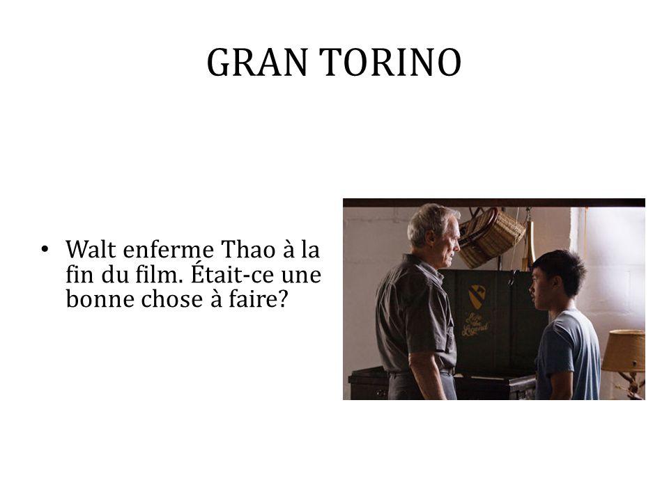 GRAN TORINO Walt enferme Thao à la fin du film. Était-ce une bonne chose à faire