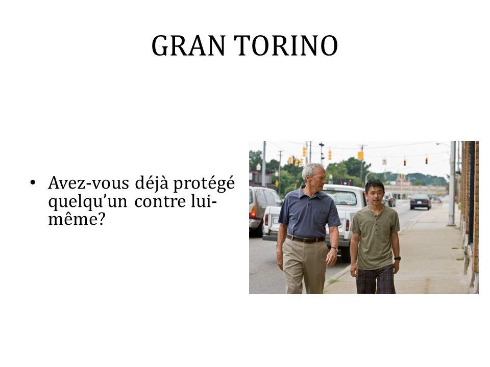 GRAN TORINO Avez-vous déjà protégé quelqu'un contre lui-même