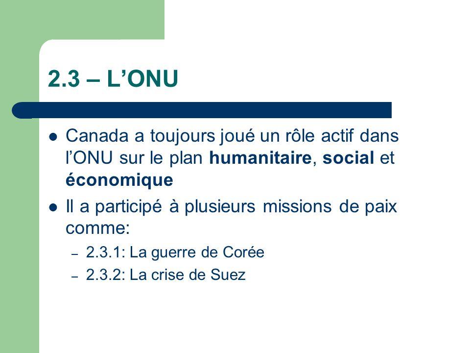 2.3 – L'ONU Canada a toujours joué un rôle actif dans l'ONU sur le plan humanitaire, social et économique.