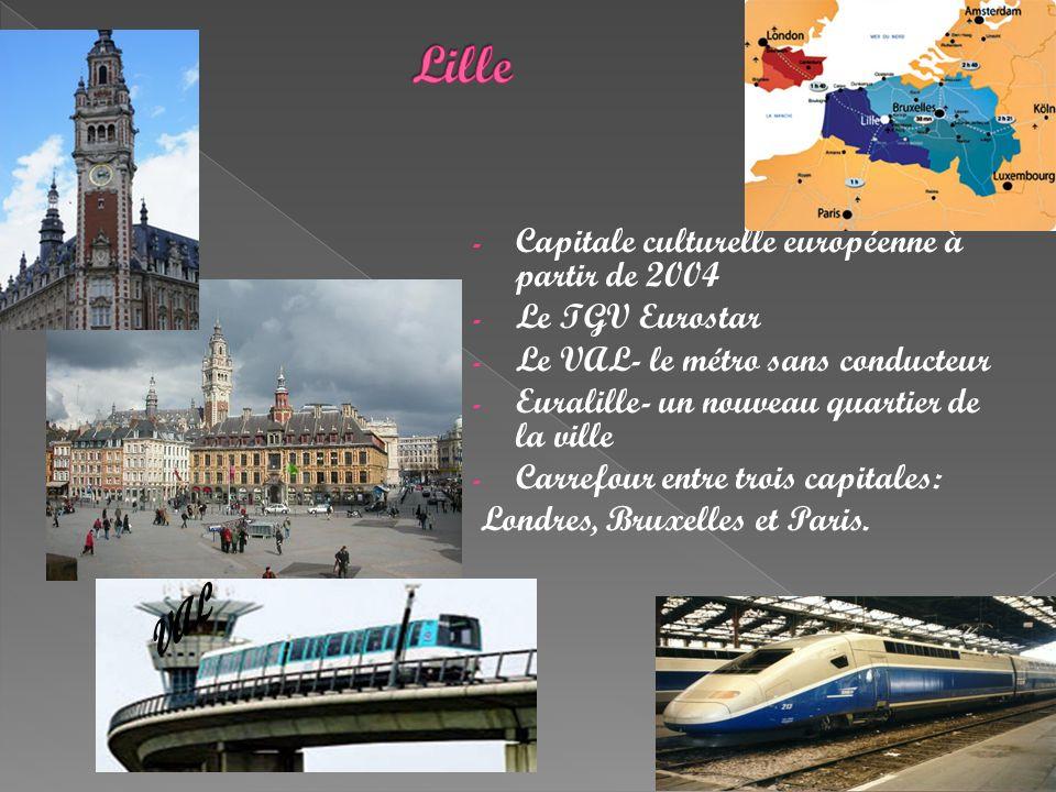 Lille Capitale culturelle européenne à partir de 2004 Le TGV Eurostar