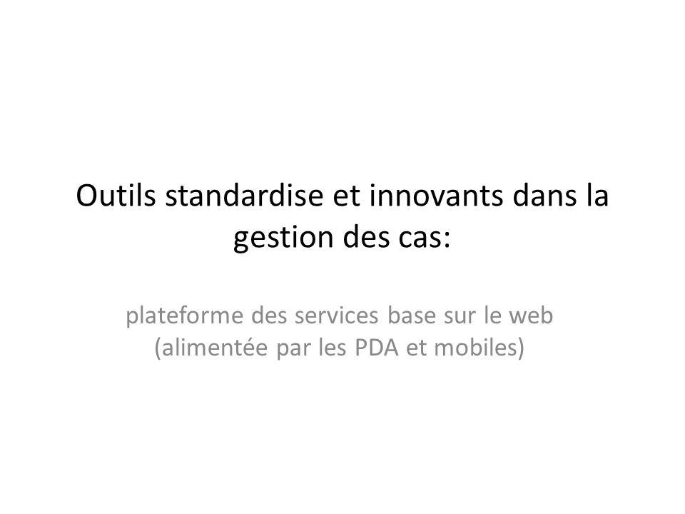 Outils standardise et innovants dans la gestion des cas: