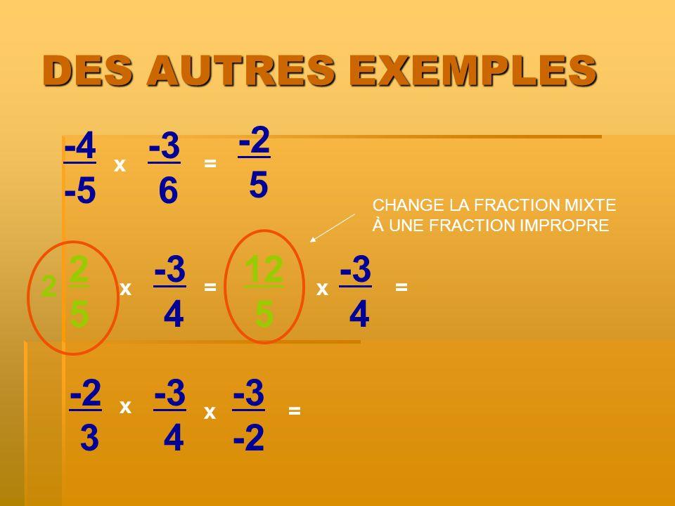 DES AUTRES EXEMPLES -2 5 -4 -5 -3 6 2 5 -3 4 12 5 -3 4 -2 3 -3 4 -3 -2