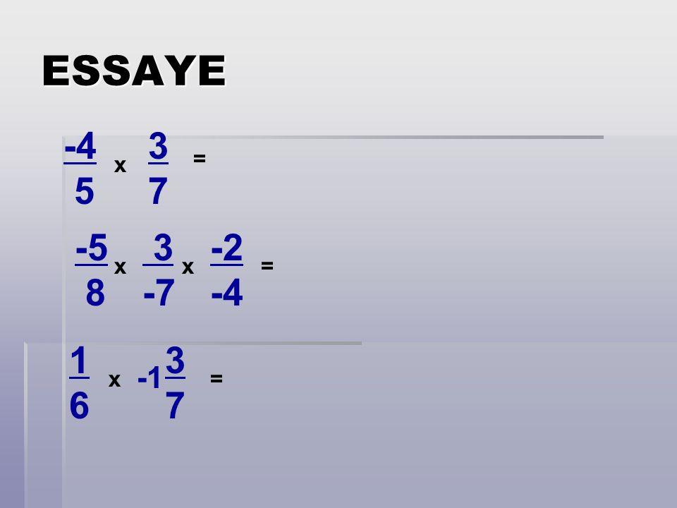 ESSAYE -4 5 3 7 = x -5 8 3 -7 -2 -4 x x = 1 6 3 7 -1 x =