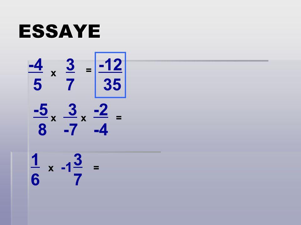 ESSAYE -4 5 3 7 -12 35 = x -5 8 3 -7 -2 -4 x x = 1 6 3 7 -1 x =