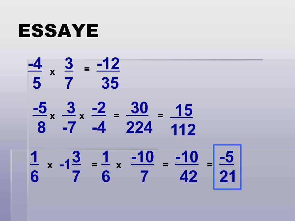 ESSAYE -4. 5. 3. 7. -12. 35. = x. -5. 8. 3. -7. -2. -4. 30. 224. 15. 112. x. x. =