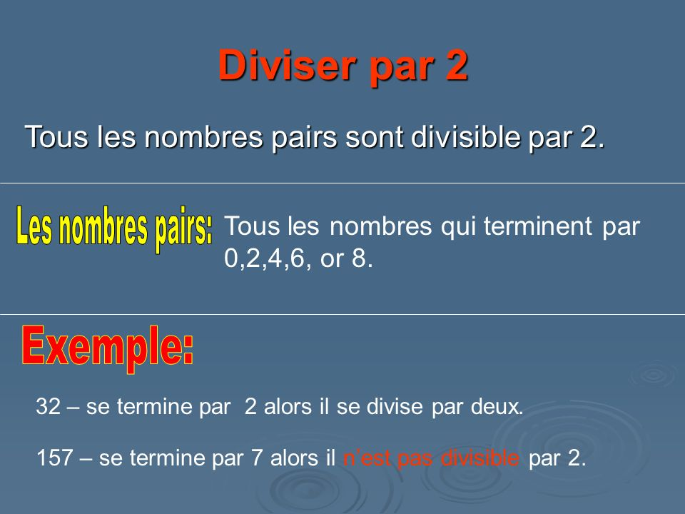 Diviser par 2 Les nombres pairs: Exemple: