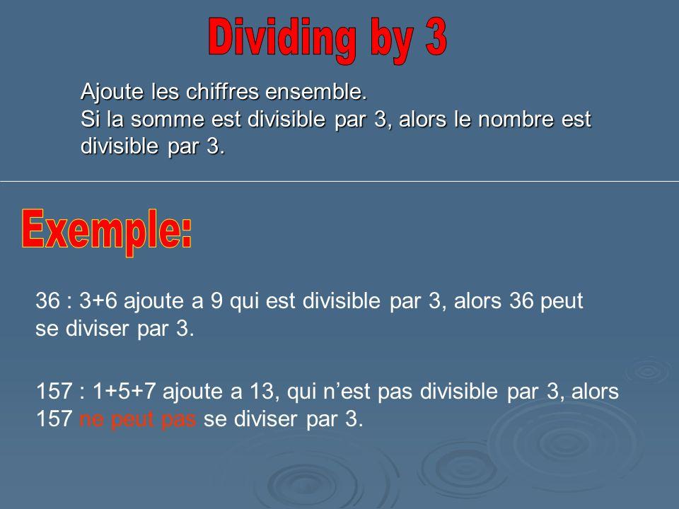 Dividing by 3 Exemple: Ajoute les chiffres ensemble.