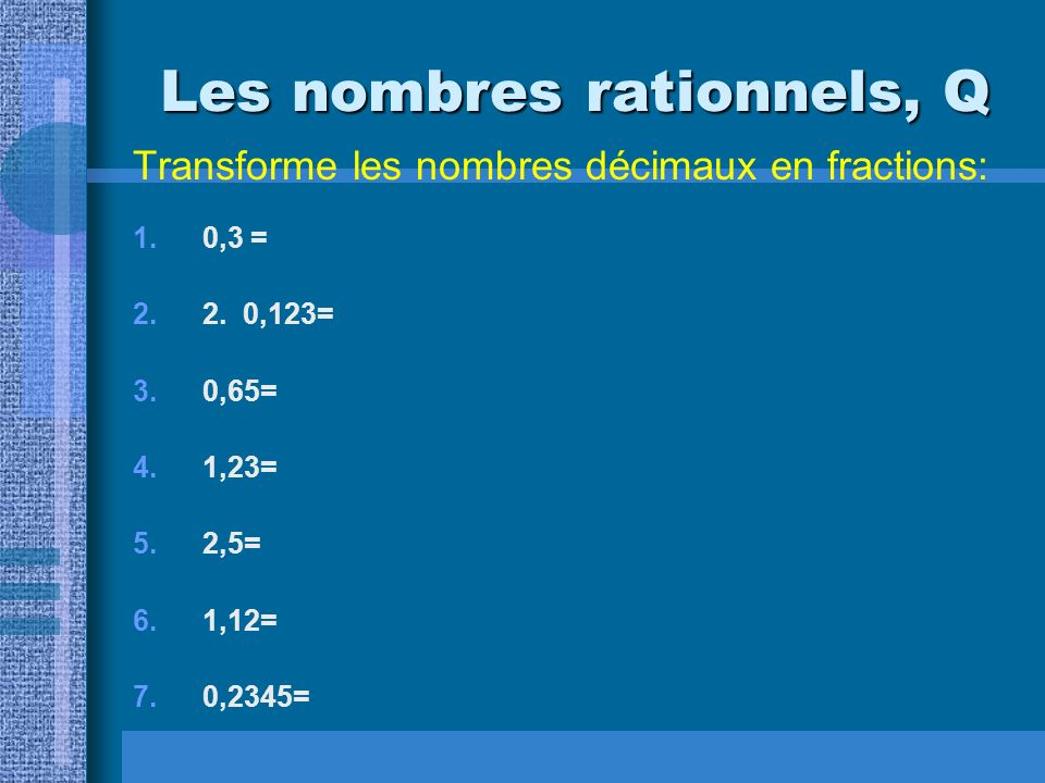 Les nombres rationnels, Q