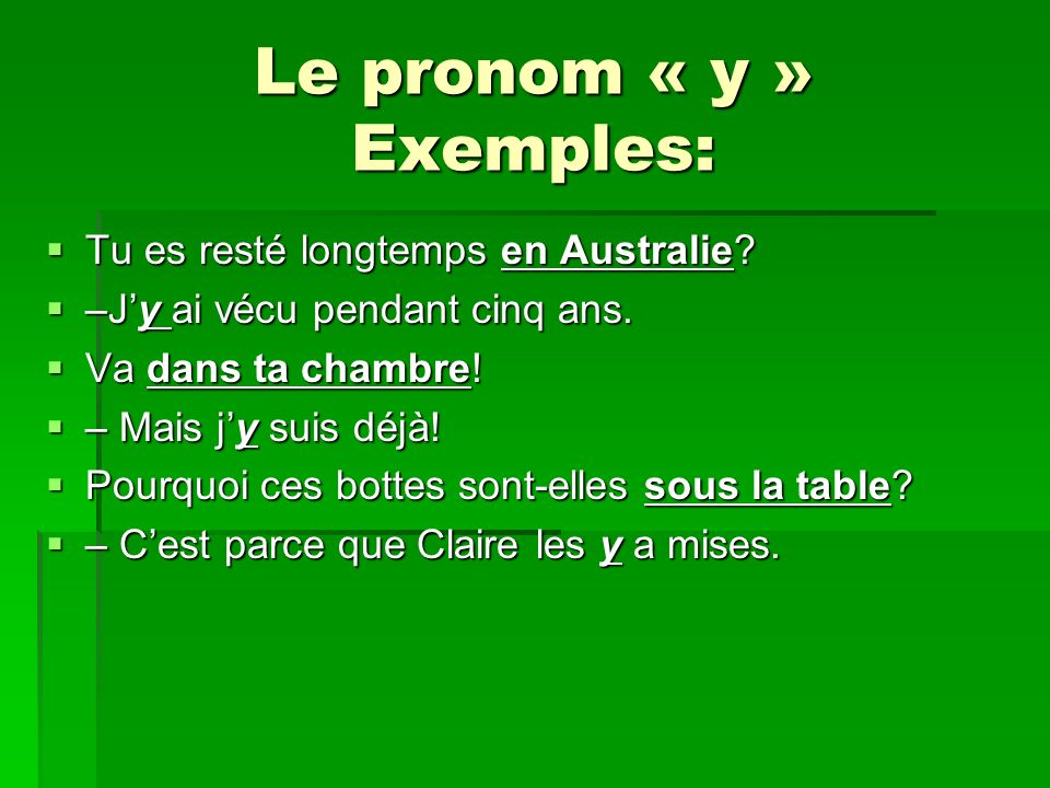 Le pronom « y » Exemples: