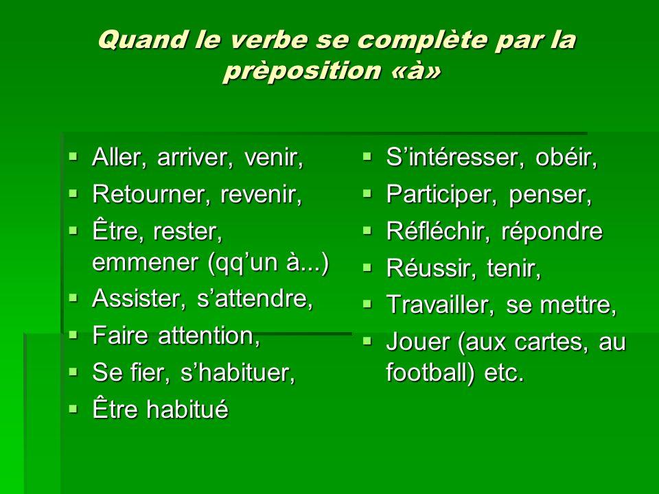 Quand le verbe se complète par la prèposition «à»