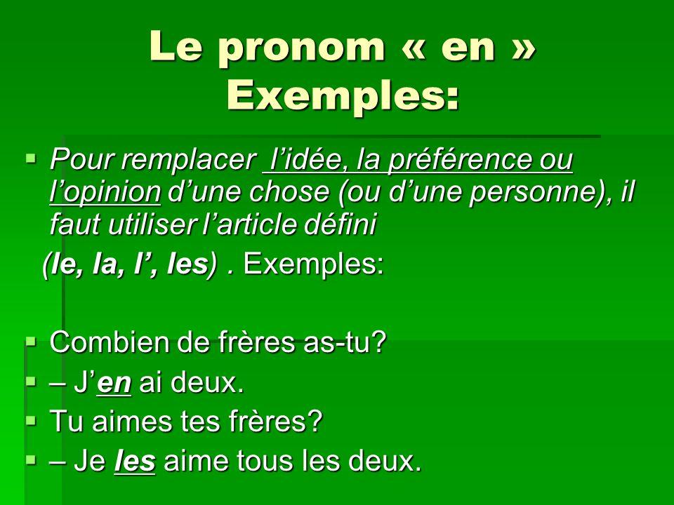 Le pronom « en » Exemples: