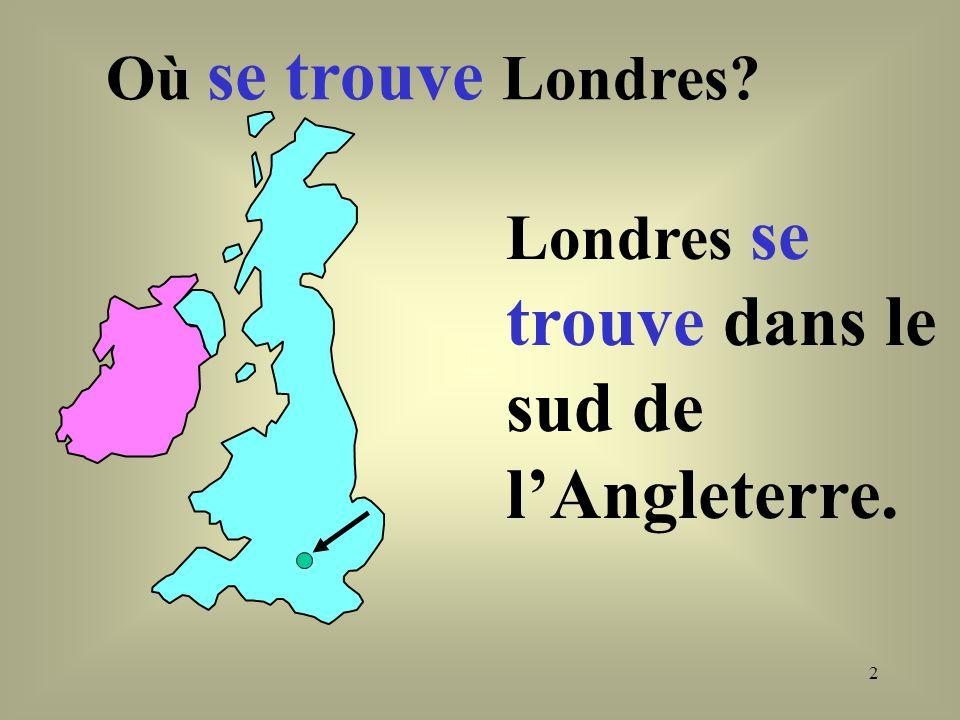 Où se trouve Londres Londres se trouve dans le sud de l'Angleterre.