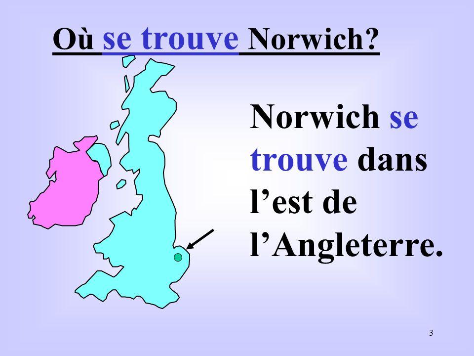 Norwich se trouve dans l'est de l'Angleterre.