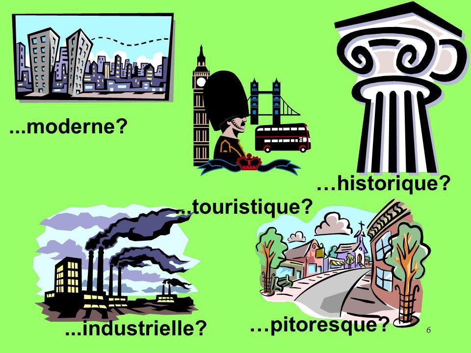 ...moderne …historique ...touristique …pitoresque ...industrielle