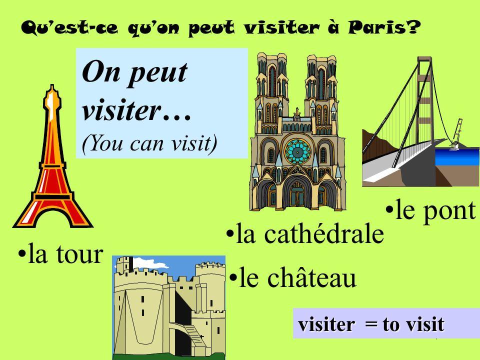 On peut visiter… le pont la cathédrale la tour le château