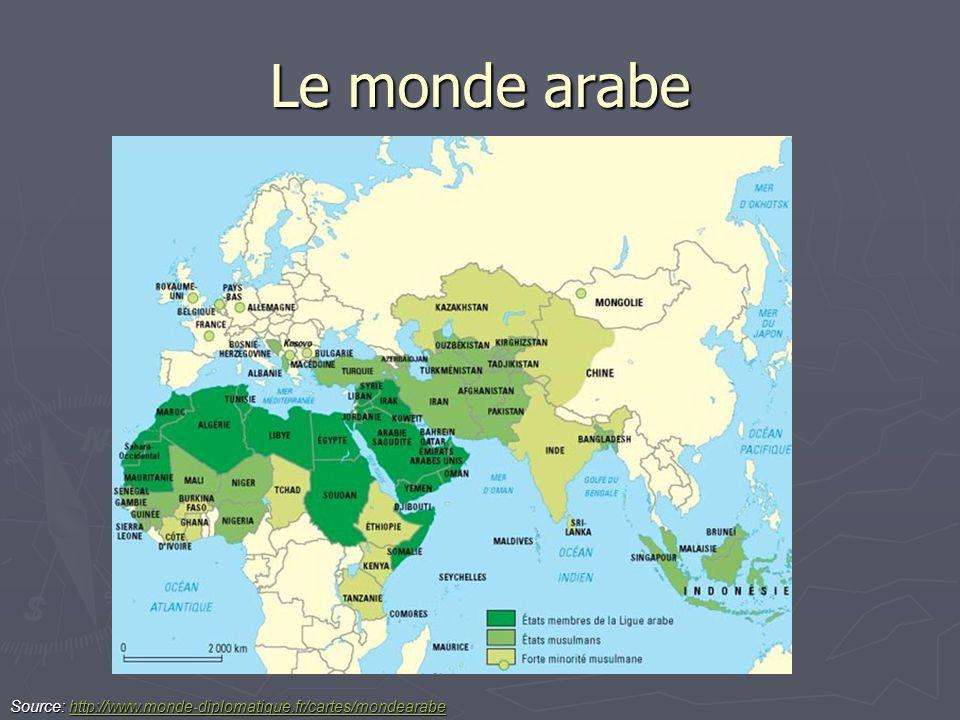 Le monde arabe Source: http://www.monde-diplomatique.fr/cartes/mondearabe