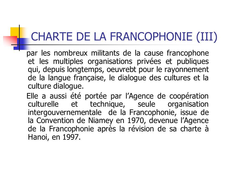 CHARTE DE LA FRANCOPHONIE (III)